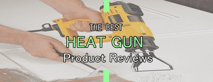 best heat guns